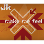 JK - Make Me Feel  (Front Cover)