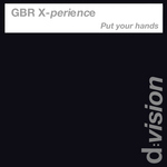 GBR X-PERIENCE - Put Your Hands (Front Cover)