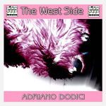 DODICI, Adriano - The West Side (Front Cover)