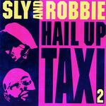 SLY & ROBBIE/VARIOUS - Hail Up Taxi 2 (Front Cover)