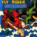 SLY & ROBBIE/VARIOUS - Dancehall Killers! (Front Cover)