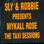 SLY & ROBBIE presents MICHAEL ROSE - The Taxi Sessions (Front Cover)