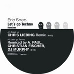 SNEO, Eric - Let's Go Techno (remixes) (Front Cover)