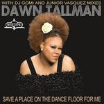 TALLMAN, Dawn  - Save A Place On The Dance Floor For Me (Front Cover)