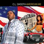CL SMOOTH - American Me (Front Cover)