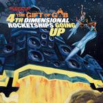 THE GIFT OF GAB (OF BLACKALICIOUS) - Fourth Dimensional Rocketships Going Up (Front Cover)