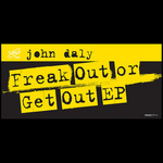 DALY, John - Freak Out Or Get Out EP (Front Cover)