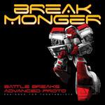 BREAK MONGER - Battle Breaks Advanced Proto (Front Cover)