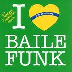 KIENYO aka DJ SUJINHO/VARIOUS - I Love Baile Funk (Front Cover)