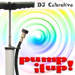 DJ CUBRELIVE - Pump It Up! (Front Cover)
