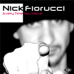 FIORUCCI, Nick  - Every Time You Move (Front Cover)