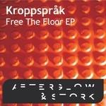 KROPPSSPRAK - Free The Floor EP (Front Cover)