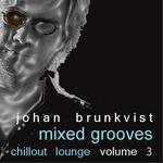 BRUNKVIST, Johan - Mixed Grooves - Chillout Lounge Volume 3 (Front Cover)