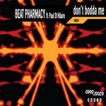BEAT PHARMACY - Don't Bodda Me (Front Cover)