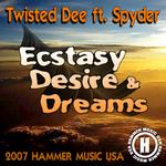 TWISTEDDEE feat SPYDER - Ecstacy, Desire & Dreams (Front Cover)
