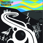 DOGMIXER - Coasting EP (Front Cover)