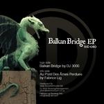 DJ 3000/FABRICE LIG - Balkan Bridge EP (Front Cover)