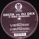 DELTA vs DJ DEX - C Bird (remixes) (Front Cover)