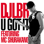 DJ LBR feat MC SHURAKANO - U Got It (Back Cover)