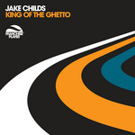 CHILDS, Jake - King Of The Ghetto (Front Cover)