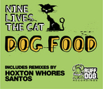 NINE LIVES THE CAT - Dog Food (remixes) (Front Cover)