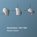 WALKER, Stewart/CARSTEN NICOLAI/JAKE MANDELL - Reclamation:1997-1999 (Front Cover)