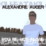 AUGER, Alexandre  - You're Not Alone (Front Cover)