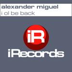 MIGUEL, Alexander - I Ol Be Back (Front Cover)