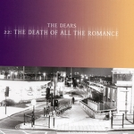 DEARS, The - 22: The Death Of All The Romance (Front Cover)