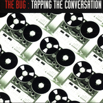 BUG, The - Tapping The Conversation (Front Cover)