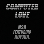 NSA feat RUPAUL - Computer Love (Front Cover)