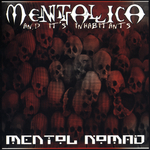 MENTOL NOMAD - Mentallica... & Its Inhabitants (Front Cover)