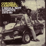 CAMPBELL, Cornell - I Shall Not Remove 1975-1980 (Front Cover)