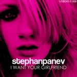 PANEV, Stephan - I Want Your Girlfriend (Front Cover)