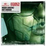SANCHEZ, Roger - Not Enough (Front Cover)