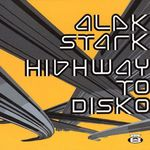 STARK, Alek - Highway To Disko (Front Cover)