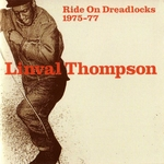 LINVAL THOMPSON - Ride On Dreadlocks 1975 1977 (Front Cover)
