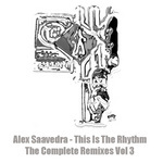 This Is The Rhythm The Complete Remixes Vol 3