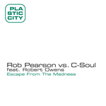 PEARSON, Rob vs C SOUL feat ROBERT OWENS - Escape From The Madness (Front Cover)