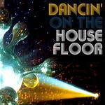 VARIOUS - Dancin' On The Housefloor (Front Cover)