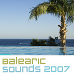 VARIOUS - Balearic Sounds 2007 (Front Cover)