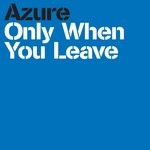 AZURE - Only When You Leave (Front Cover)
