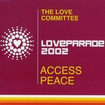 LOVE COMMITTEE, The - Access Peace (Loveparade 2002) (Front Cover)