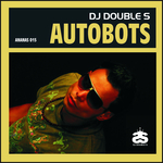 DJ DOUBLE S - Autobots (Front Cover)