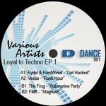RYDEL/HARDWIRED/VESCA/THE FROG/FMS - Loyal To Techno EP 1 (Back Cover)