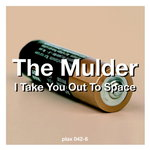 MULDER, The - I Take You Out To Space (Front Cover)