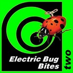 Electric Bug Bites Two