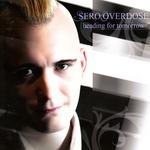 SERO OVERDOSE - Heading for Tomorrow (Front Cover)
