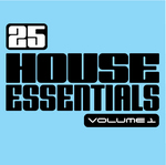 25 House Essentials Vol 1