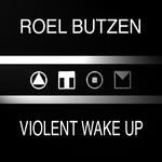 BUTZEN, Roel - Violent Wake Up (Front Cover)